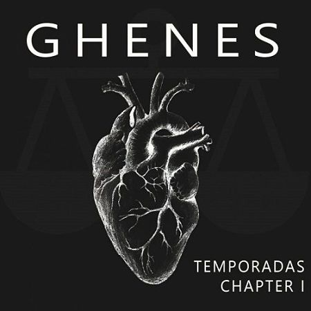 Ghenes - Temporadas Chapter 1 (2017) 320 kbps