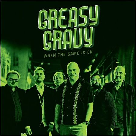 Greasy Gravy - When The Game Is On (2017) 320 kbps