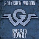 Gretchen Wilson – Ready To Get Rowdy (2017) 320 kbps