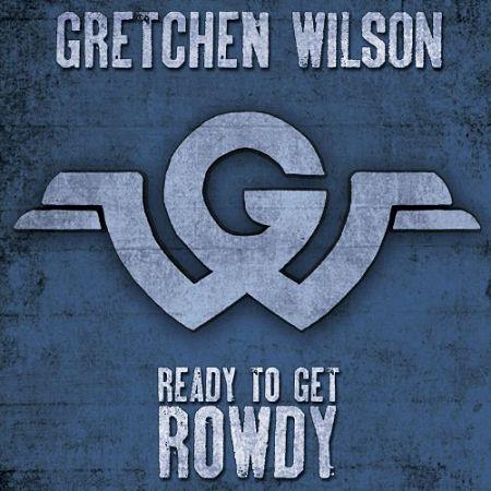 Gretchen Wilson - Ready To Get Rowdy (2017) 320 kbps