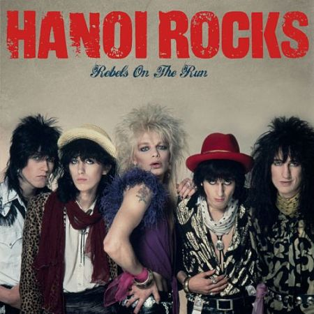 Hanoi Rocks ‎- Rebels On The Run [Compilation] (2017) 320 kbps