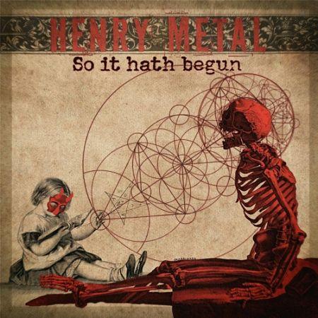 Henry Metal - So It Hath Begun (2017) 320 kbps