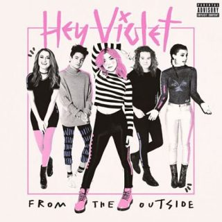Hey Violet - From The Outside (2017) 320 kbps