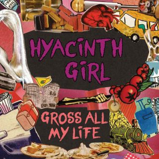 Hyacinth Girl - Gross All My Life (2017) 320 kbps