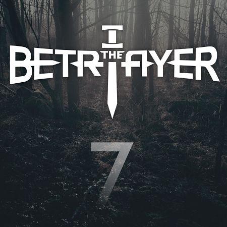 I The Betrayer - 7 (EP) (2017) 320 kbps