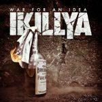 Ikillya - War For An Idea (2017) 320 kbps