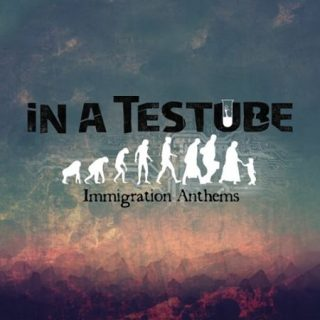 In a Testube - Immigration Anthems (2017) 320 kbps