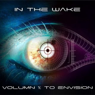 In the Wake - Volumn 1: To Envision (2017) 320 kbps