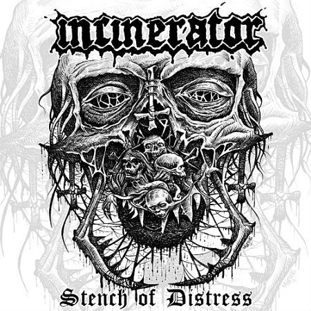 Incinerator - Stench Of Distress (2017) 320 kbps