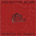 Jason Ricci and New Blood – Approved By Snakes (2017) 320 kbps