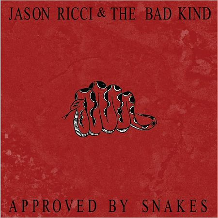 Jason Ricci and New Blood - Approved By Snakes (2017) 320 kbps