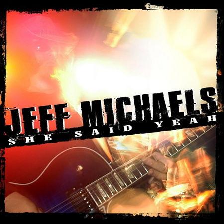 Jeff Michaels - She Said Yeah! (2017) 320 kbps