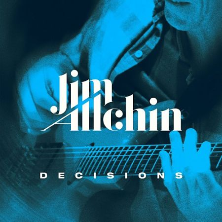 Jim Allchin - Decisions (2017) 320 kbps