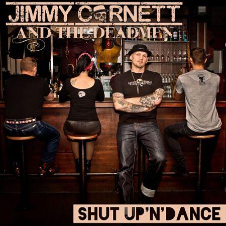 Jimmy Cornett And The Deadmen - Shut up 'N' Dance (2017) 320 kbps