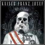 Kaiser Franz Josef - Make Rock Great Again (2017) 320 kbps