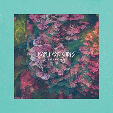 Kamikaze Girls - Seafoam (2017) 320 kbps