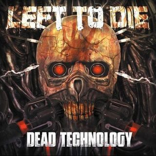 Left To Die - Dead Technology (2017) 320 kbps