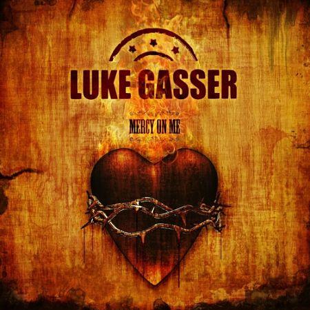 Luke Gasser - Mercy on Me (2017)