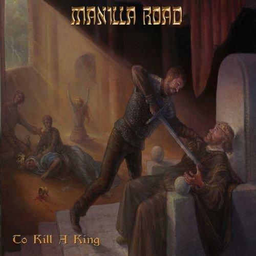 Manilla Road - To Kill a King (2017) 320 kbps