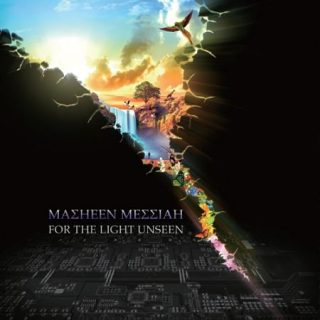 Masheen Messiah - For the Light Unseen (2017) 320 kbps