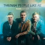 Mass Anthem – Through People Like Me (2017) 320 kbps