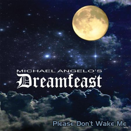 Michael Angelo's Dreamfeast - Please Don't Wake Me (2017) 320 kbps