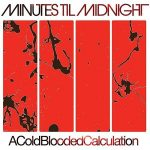 Minutes Til Midnight - A Cold-Blooded Calculation (2017) 320 kbps