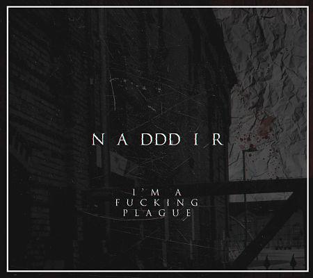 Nadddir - I'm a Fucking Plague (2017) 320 kbps