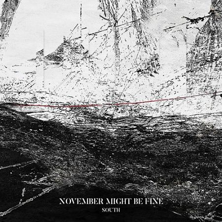 November Might Be Fine - South (2017) 320 kbps