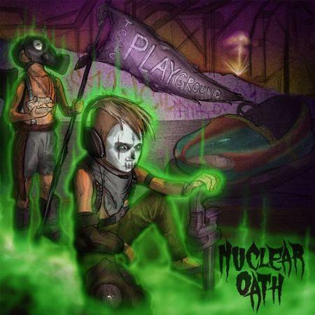 Nuclear Oath - Toxic Playground (2017) 320 kbps
