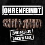 Ohrenfeindt – Zwei Fäuste für Rock'n'Roll (2017) 320 kbps