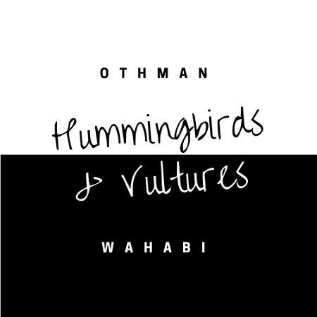 Othman Wahabi - Hummingbirds & Vultures (2017) 320 kbps