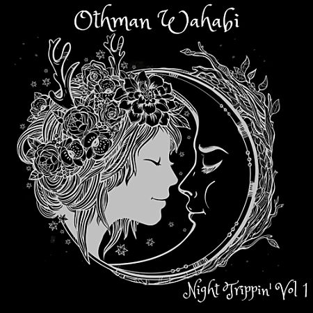 Othman Wahabi - Night Trippin' Vol.1 (2017) 320 kbps