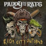 Paddy And The Rats - Riot City Outlaws (2017) 320 kbps