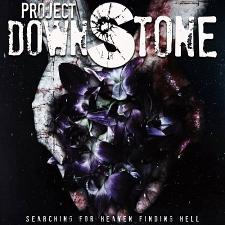 Project Downstone - Searching For Heaven Finding Hell (2017) 320 kbps