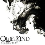 Quietkind – Shadow Play (2017) 320 kbps