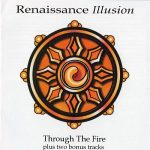 Renaissance Illusion – Through The Fire (Remastered) (2017) 320 kbps