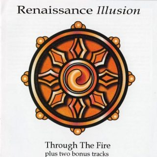 Renaissance Illusion - Through The Fire (Remastered) (2017) 320 kbps