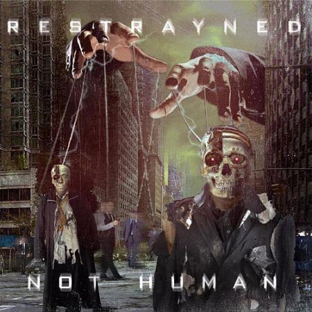 Restrayned - Not Human (2017) 320 kbps