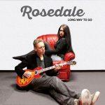 Rosedale – Long Way To Go (2017) 320 kbps