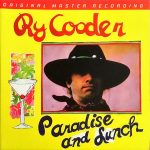 Ry Cooder – Paradise and Lunch (1974, MFSL 2017) 320 kbps + Scans