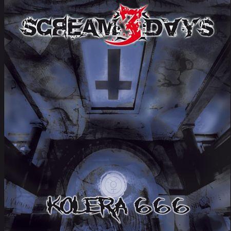 Scream 3 Days - Kolera 666 (2017) 320 kbps