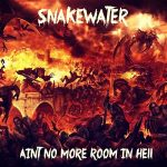 Snakewater – Ain't No More Room in Hell (2017) 320 kbps
