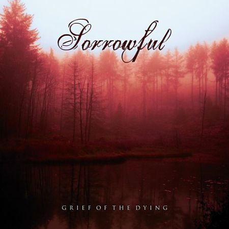 Sorrowful - Grief Of The Dying (2017) 320 kbps