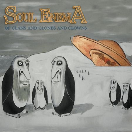 Soul Enema - Of Clans and Clones and Clowns (2017) 320 kbps