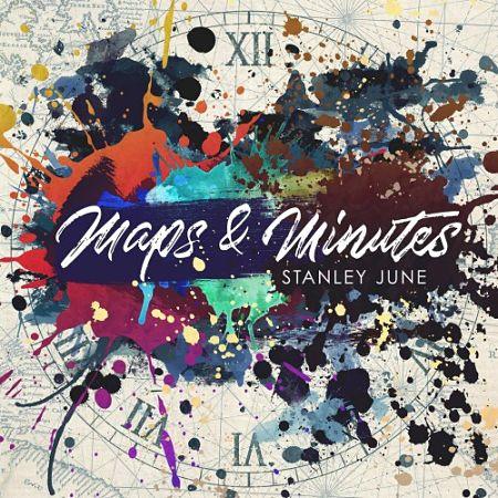 Stanley June - Maps & Minutes (2017) 320 kbps
