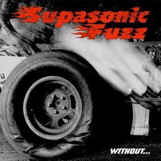 Supasonic Fuzz - Without... (2017) 320 kbps