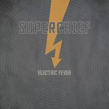 Superchief - Electric Fever (2017) 320 kbps