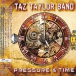 Taz Taylor Band – Pressure and Time [Japanese Edition] (2017) 320 kbps + Scans