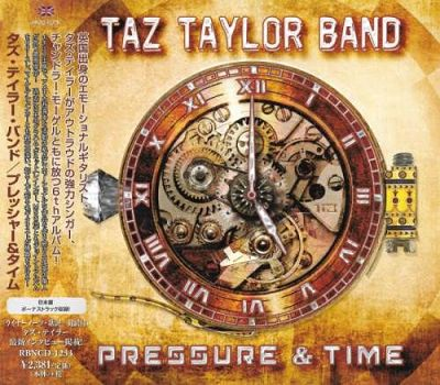 Taz Taylor Band - Pressure and Time [Japanese Edition] (2017) 320 kbps + Scans